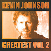 Play & Download Greatest Vol.2 - Kevin Johnson by Kevin Johnson | Napster