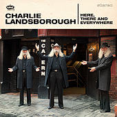 Here, There & Everywhere by Charlie Landsborough