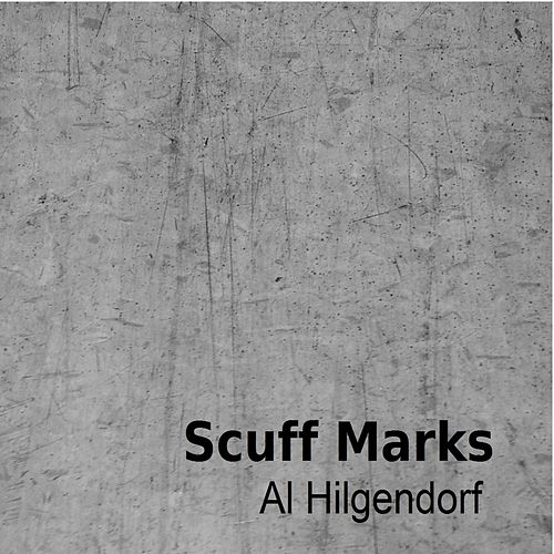 Play & Download Scuff Marks by Al Hilgendorf | Napster
