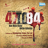 47 to 84 Hun Main Kisnu Watan Kahunga by Various Artists