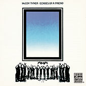 Play & Download Echoes Of A Friend by McCoy Tyner | Napster