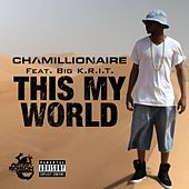 Play & Download This My World (feat. Big K.R.I.T.) by Chamillionaire | Napster