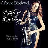 Play & Download Ballads & Love Songs by Alfonzo Blackwell | Napster