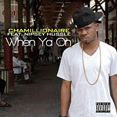 When Ya on (feat. Nipsey Hussle) by Chamillionaire