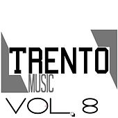 Play & Download Trento Music, Vol. 8 by Various Artists | Napster