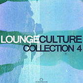 Lounge Culture Collection 4 by Various Artists