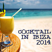 Play & Download Cocktail in Ibiza 2014 by Various Artists | Napster
