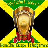 None Shall Escape the Judgement by Jackie Edwards