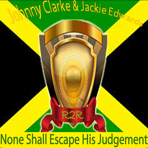 Play & Download None Shall Escape the Judgement by Jackie Edwards   Napster