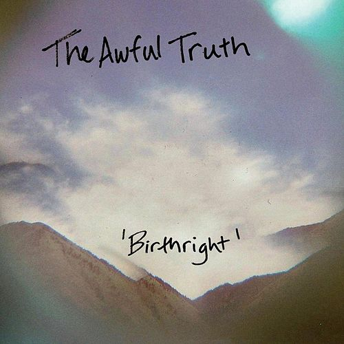 Play & Download Birthright by The Awful Truth | Napster