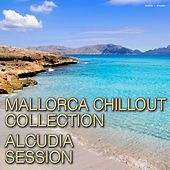 Play & Download Mallorca Chillout Collection – Alcudia Session by Various Artists | Napster