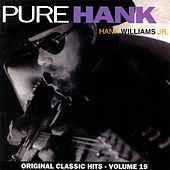 Play & Download Pure Hank by Hank Williams, Jr. | Napster
