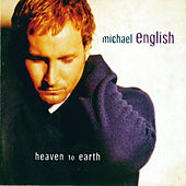Play & Download Heaven To Earth by Michael English | Napster