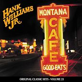 Play & Download Montana Café by Hank Williams, Jr. | Napster