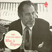 Wine Is Elegance by Vincent Price