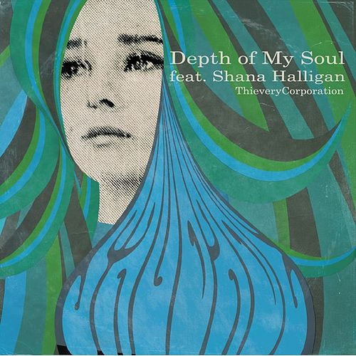 Play & Download Depth of My Soul (feat. Shana Halligan) by Thievery Corporation | Napster