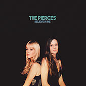 Believe In Me by The Pierces