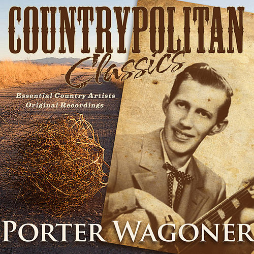 Play & Download Countrypolitan Classics - Porter Wagoner by Porter Wagoner | Napster