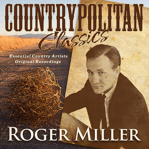 Play & Download Countrypolitan Classics - Roger Miller by Roger Miller | Napster