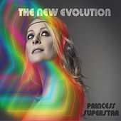 Play & Download The New Evolution by Princess Superstar | Napster