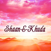 Play & Download Shaan-E-Khuda by Various Artists | Napster