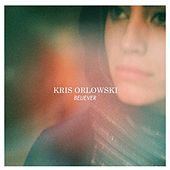 Play & Download Believer by Kris Orlowski | Napster