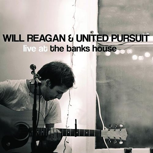 Play & Download Live at the Banks House by Will Reagan | Napster