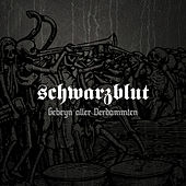 Play & Download Gebeyn Aller Verdammten (Deluxe Edition) by Schwarzblut | Napster