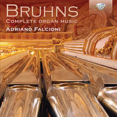 Bruhns: Complete Organ Music by Adriano Falcioni