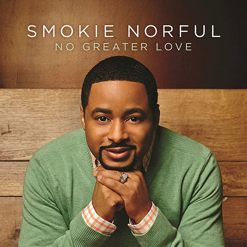 Play & Download No Greater Love by Smokie Norful | Napster