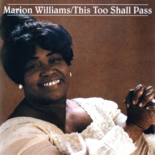 This Too Shall Pass by Marion Williams