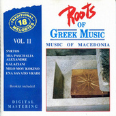 Play & Download Roots of Greek Music Vol.11 - Music of Macedonia by Bouzouki Kings | Napster