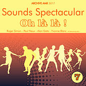 Play & Download Sounds Spectacular: Oh là là ! Volume 7 by Various Artists | Napster