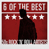 6 of the Best - 50's Rock 'n' Roll Artists by Various Artists