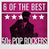 6 of the Best - 50's Pop Rockers by Various Artists