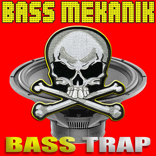 Play & Download Bass Trap by Bass Mekanik | Napster