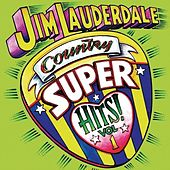 Country Super Hits Vol. 1 by Jim Lauderdale