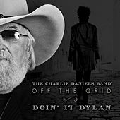 Play & Download Off the Grid-Doin' It Dylan by Charlie Daniels | Napster