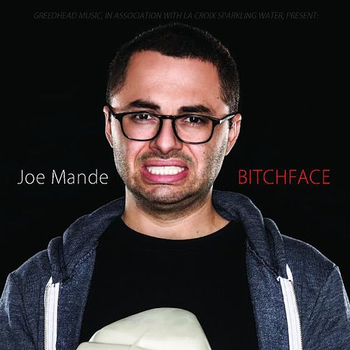 Bitchface by Joe Mande
