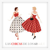 Las Chicas de los 60 Vol. 1 by Various Artists