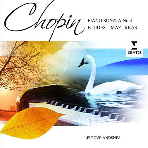 Play & Download Chopin: Piano Sonata No 3; Etudes; Mazurkas by Leif Ove Andsnes | Napster