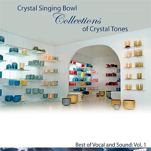 Crystal Bowls Collection Of Crystal Tones by Various Artists