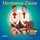 Play & Download 12 Grandes exitos Vol. 2 by Hermanos Zaizar | Napster