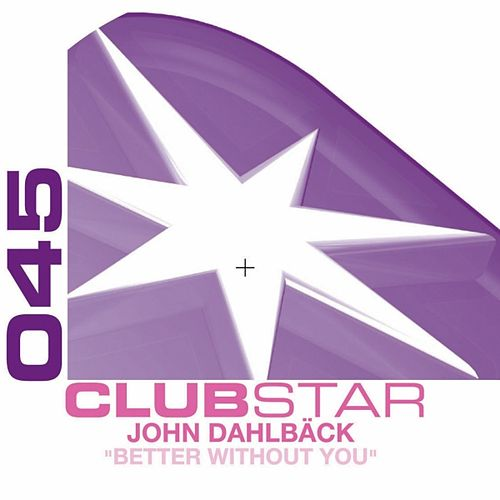 Play & Download Better without you EP by John Dahlbäck | Napster