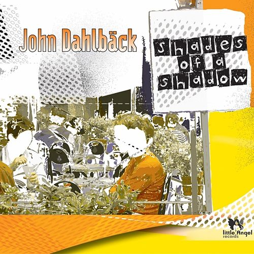 Play & Download Shades Of A Shadow by John Dahlbäck | Napster