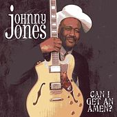 Can I Get An Amen? by Johnny Jones