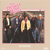 Play & Download Running by Desert Rose Band | Napster