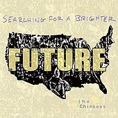 Play & Download Searching For A Brighter Future by The Chinkees | Napster