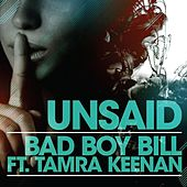 Unsaid (feat. Tamra Keenan) by Bad Boy Bill
