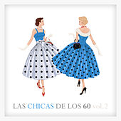 Las Chicas de los 60 Vol. 2 by Various Artists